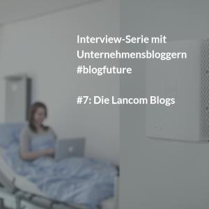 LANCOM: Vom CEO-Blog zur Expertenkolumne in der Wiwo