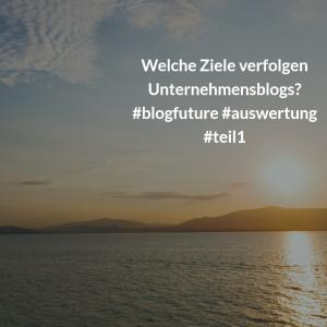Unternehmensblogs quo vaditis? #blogfuture