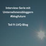 """LVQ: """"Unser Blog bringt uns neue Kunden"""" #blogfuture"""
