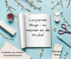 Unternehmensblog: Eine wunderbare Chance für ein Unternehmen, sich anders zu zeigen!