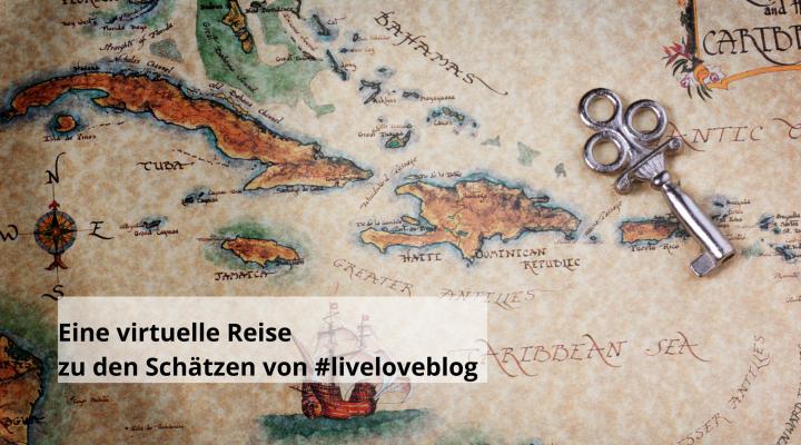 Eine virtuelle Reise durch #liveloveblog